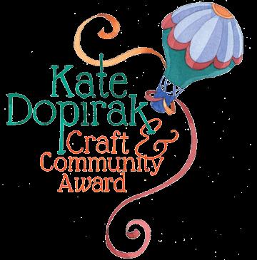 Kate Dopirak Craft & Community Award